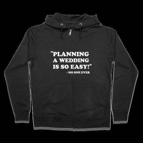 Wedding Planning Zip Hoodie