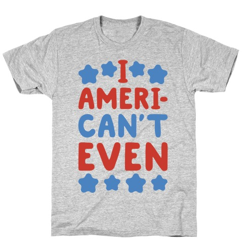 I American't Even Mens T-Shirt