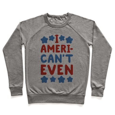 I American't Even Pullover