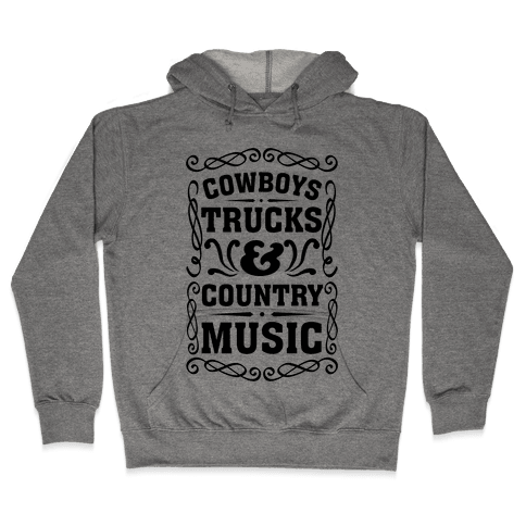 Cowboys Trucks & Country Music Hooded Sweatshirt
