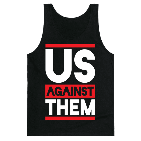 Us Against Them Tank Top
