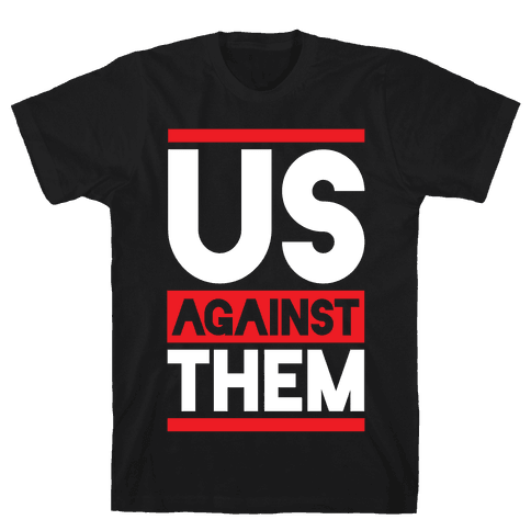 Us Against Them Mens T-Shirt
