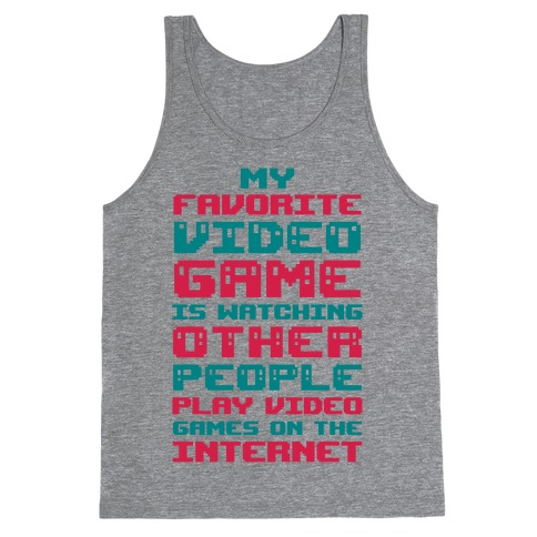 My Favorite Video Game Is Watching Other People Play Video Games Tank Top