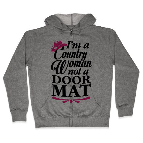 I'm A Country Woman, Not A Door Mat Zip Hoodie
