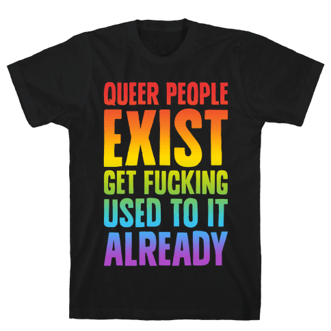 Queer People Exist Mens T-Shirt