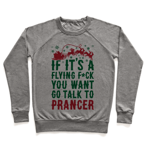 Go Talk To Prancer Pullover