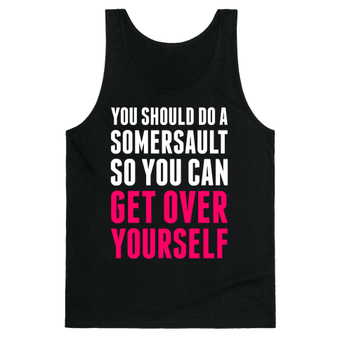 Get Over Yourself Tank Top