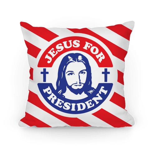 Jesus For President Pillow