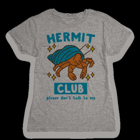 Hermit Club Womens T-Shirt