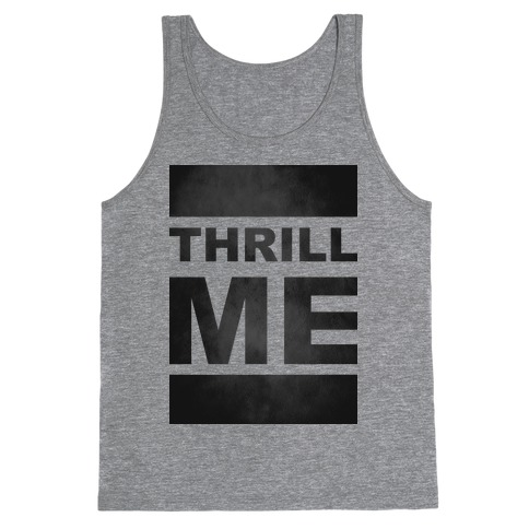 Thrill Me Tank Top