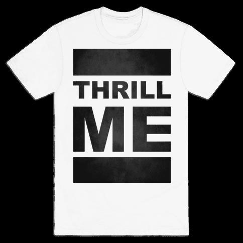 Thrill Me Mens T-Shirt