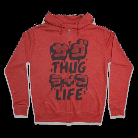 Thug Life (Japanese Katakana) Zip Hoodie