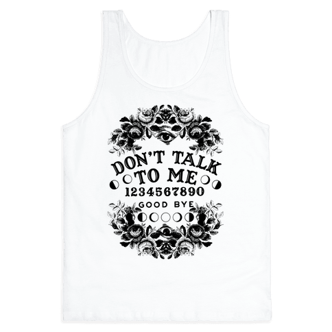 Don't Talk to Me Spirit Board Tank Top