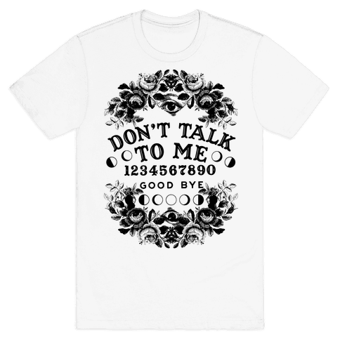 Don't Talk to Me Spirit Board Mens T-Shirt