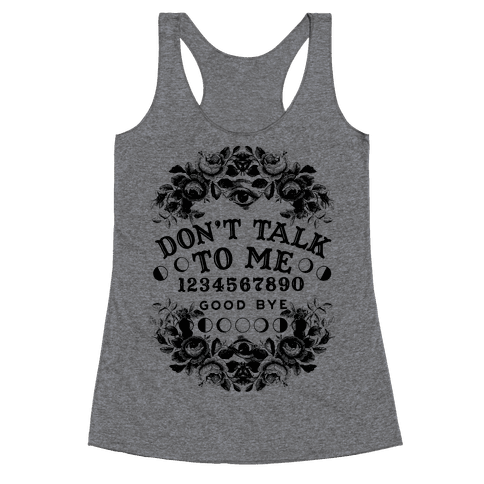 Don't Talk to Me Spirit Board Racerback Tank Top