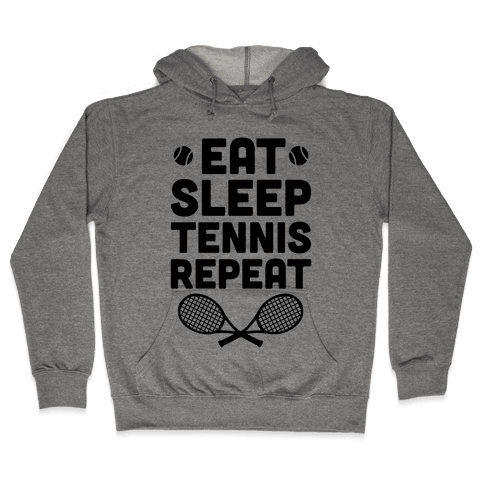 Eat Sleep Tennis Repeat Hooded Sweatshirt