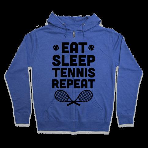 Eat Sleep Tennis Repeat Zip Hoodie