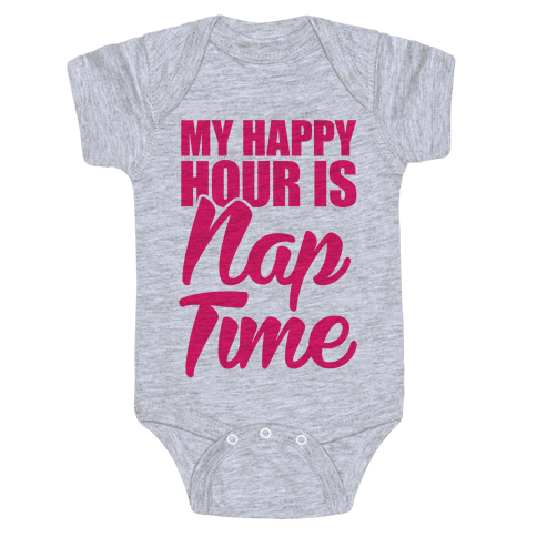 My Happy Hour Is Nap Time Baby Onesy