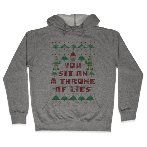 You Sit On a Throne of Lies Hooded Sweatshirt
