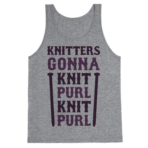 Knitters Gonna Knit, Purl, Knit, Purl Tank Top