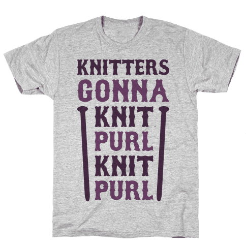 Knitters Gonna Knit, Purl, Knit, Purl Mens T-Shirt