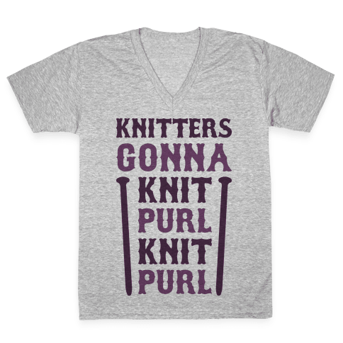 Knitters Gonna Knit, Purl, Knit, Purl V-Neck Tee Shirt