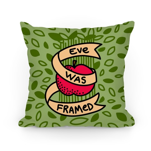 Eve Was Framed Pillow