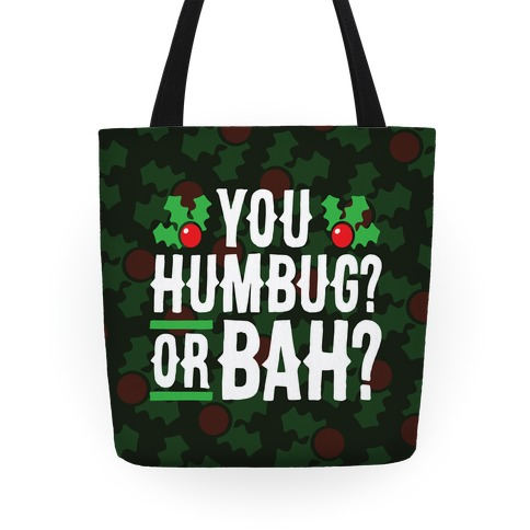 You Humbug? Or Bah? Tote