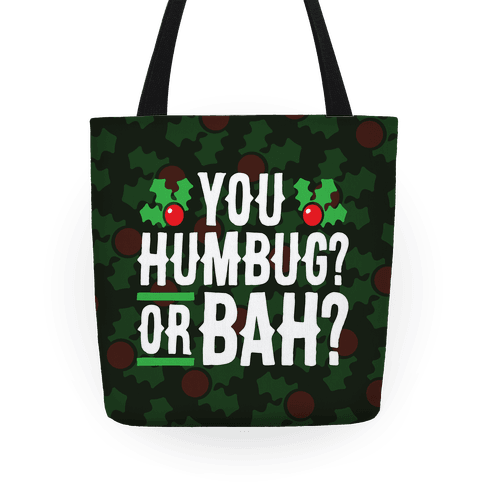 You Humbug? Or Bah?