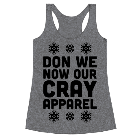 Don We Now Our Cray Apparel Racerback Tank Top