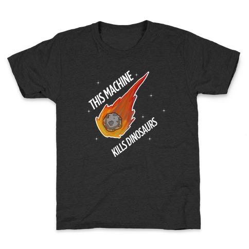 This Machine Kills Dinosaurs Kids T-Shirt