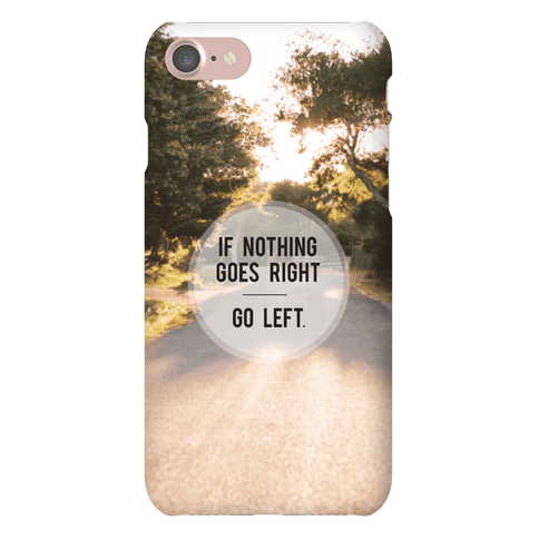 If Nothing Goes Right Case Phone Case