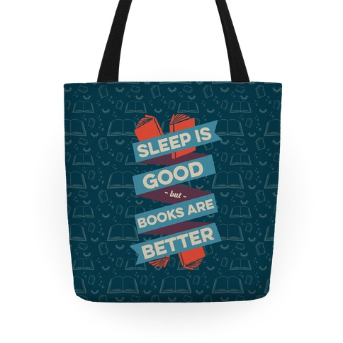 Sleep Is Good But Books Are Better Tote