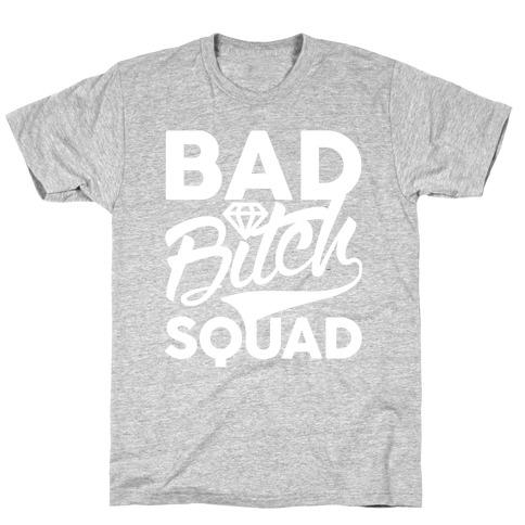Bad Bitch Squad T-Shirt