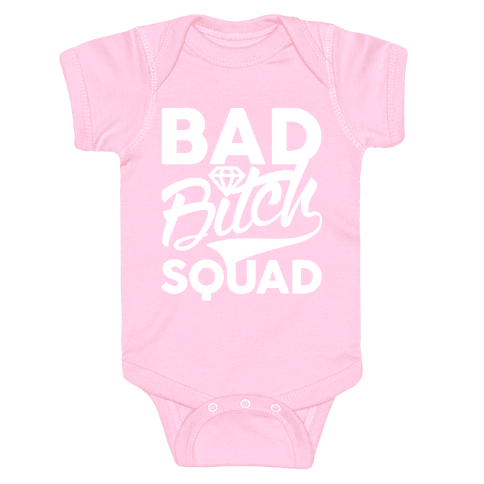 Bad Bitch Squad Baby Onesy