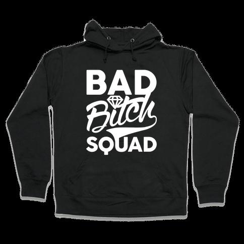 Bad Bitch Squad Hooded Sweatshirt