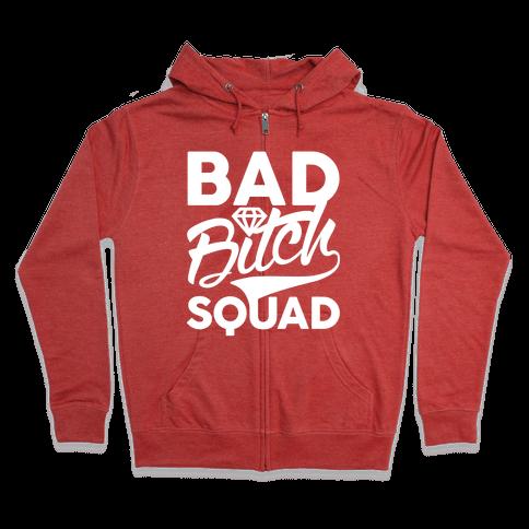 Bad Bitch Squad Zip Hoodie