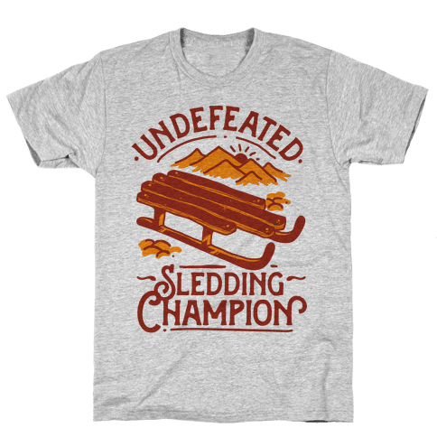 Undefeated Sledding Champion  Mens T-Shirt