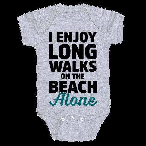 I Enjoy Long Walks On The Beach Alone Baby Onesy