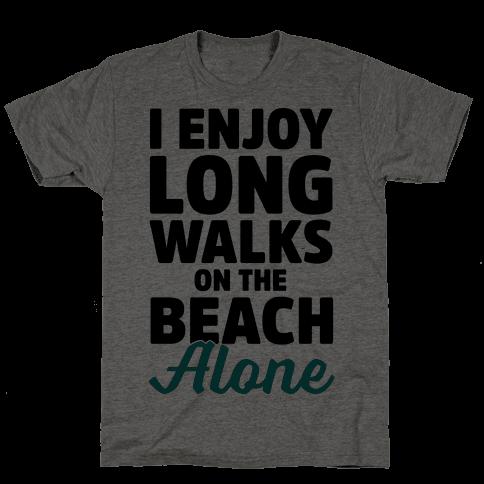 I Enjoy Long Walks On The Beach Alone Mens T-Shirt