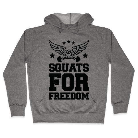 Squats For Freedom Hooded Sweatshirt