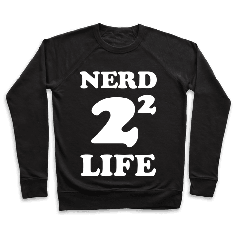 Nerd For Life Pullover
