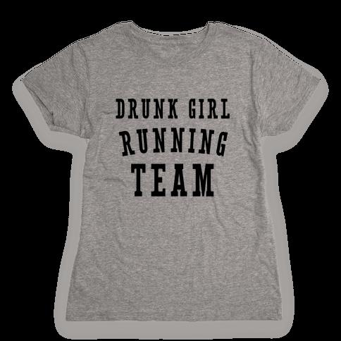 Drunk Girl Running Team Womens T-Shirt