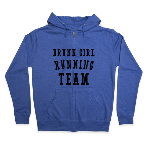 Drunk Girl Running Team Zip Hoodie