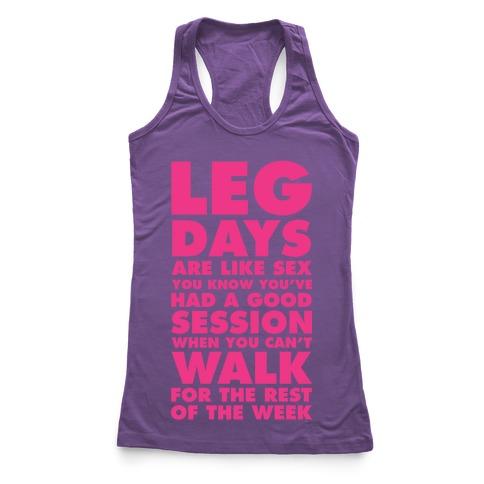 Leg Days Are Like Sex Racerback Tank Top