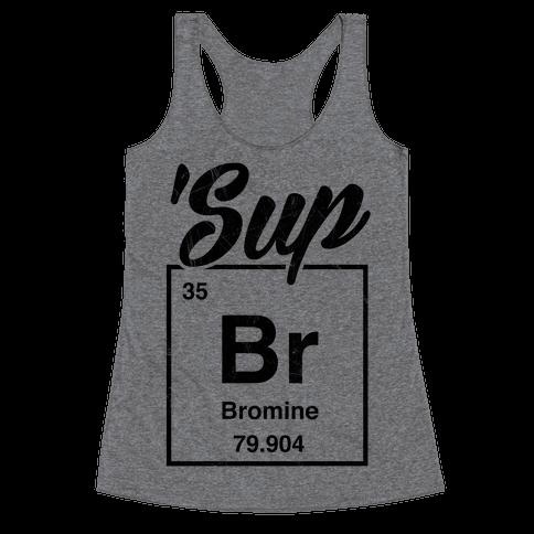 'Sup Bromine Racerback Tank Top