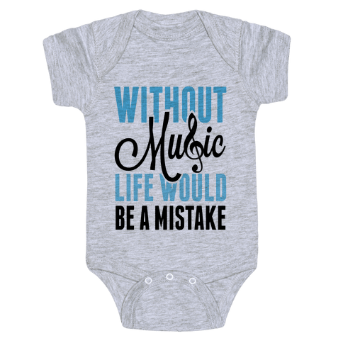 Without Music, Life would be a Mistake  Baby Onesy