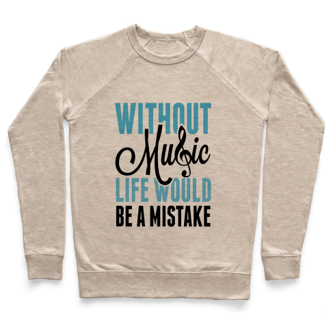 Without Music, Life would be a Mistake  Pullover