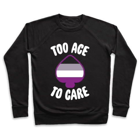 Too Ace To Care Pullover