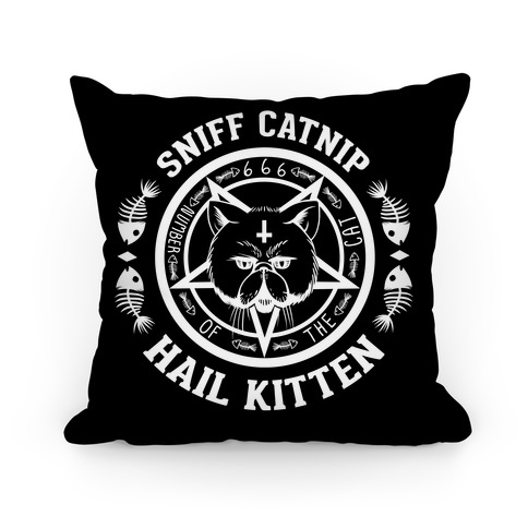 Sniff Catnip. Hail Kitten. Pillow